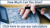 How much can you give? Use our calculators.